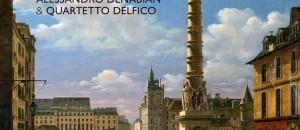 "Alessandro Denabian & Quartetto Delfico presentano ""Paris 1804″"